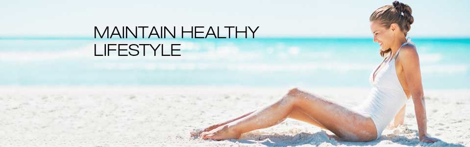MAINTAIN HEALTHY LIFESTYLE